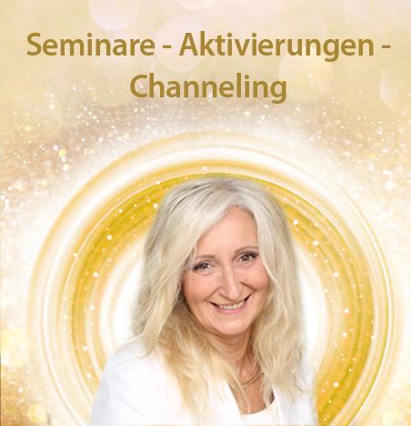 Seminare - Aktivierungen - Channeling