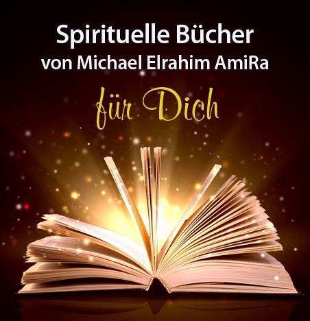 Spirituelle Bücher für Dich v. Michael Elrahim AmiRa